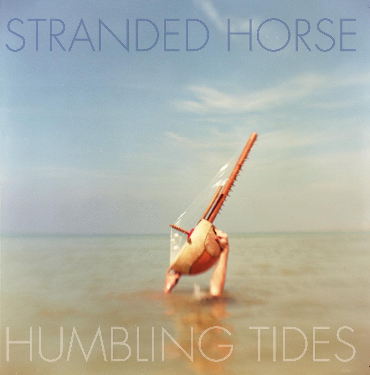 STRANDED HORSE - Humbling Tides, 2011