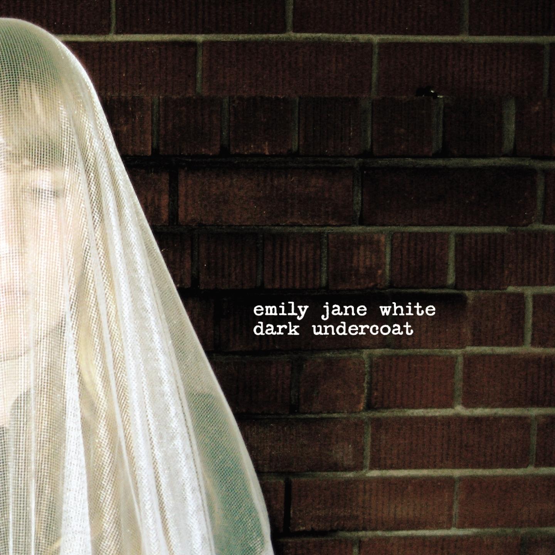 TAL039 - EMILY JANE WHITE - Dark Undercoat